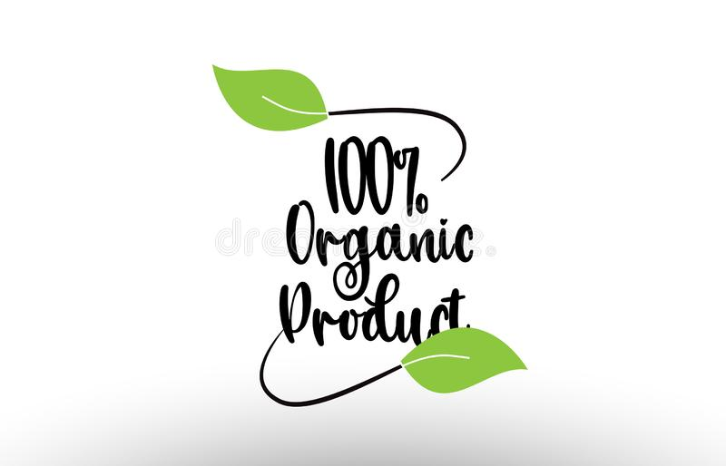 100% de tekst van het biologisch productwoord met groen het pictogramontwerp van het bladembleem royalty-vrije illustratie