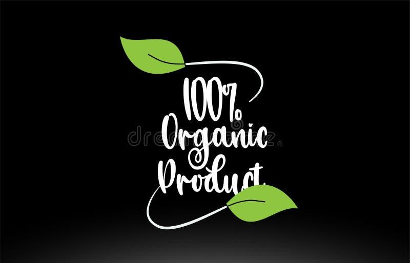 100% de tekst van het biologisch productwoord met groen het pictogramontwerp van het bladembleem stock illustratie