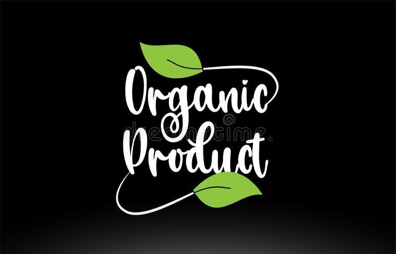 De tekst van het biologisch productwoord met groen het pictogramontwerp van het bladembleem stock illustratie