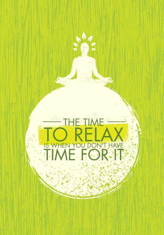 De Tijd te ontspannen is wanneer u geen Tijd voor het hebt Zen Meditation Quote On Organic-Textuurachtergrond royalty-vrije illustratie
