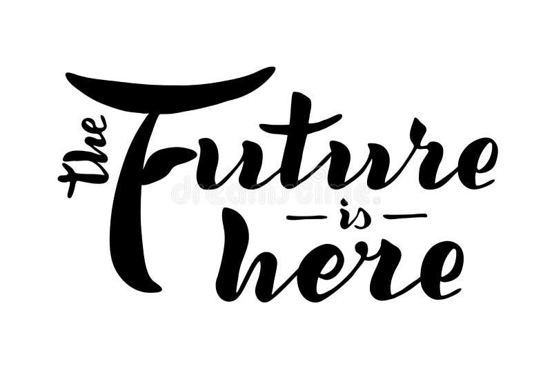 De toekomst is hier citaat Met de hand geschreven moderne borstel stock illustratie