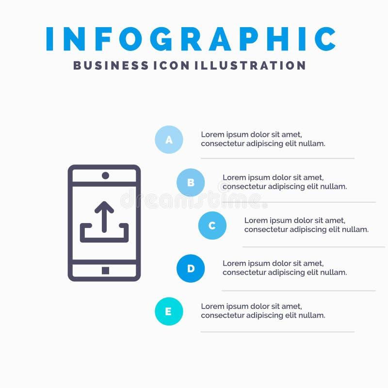 De toepassing, Mobiele, Mobiele Toepassing, Smartphone, uploadt Lijnpictogram met infographicsachtergrond van de 5 stappenpresent vector illustratie