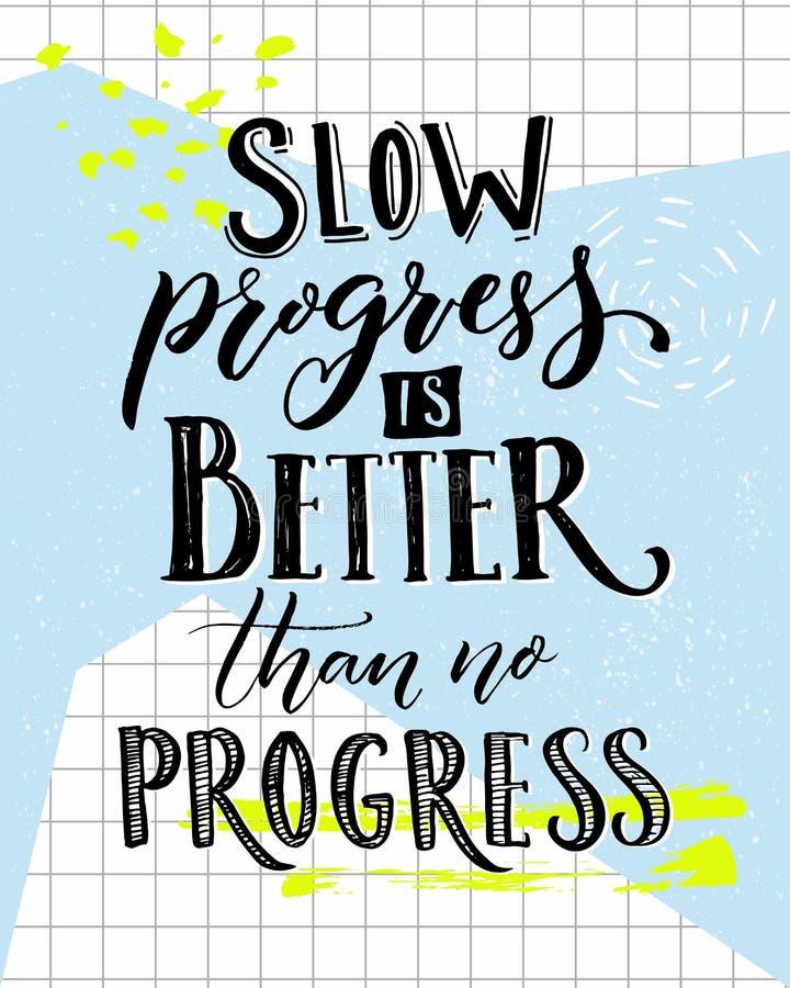 De trage vooruitgang is Beter dan Geen Vooruitgang Motivatie die het van letters voorzien zeggen Vectortypografieaffiche met spor stock illustratie