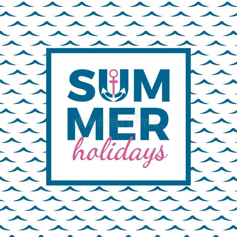 De typografie van de de zomervakantie voor affiche, banner, vlieger, groetkaart en ander seizoengebonden ontwerp met anker, kader royalty-vrije illustratie