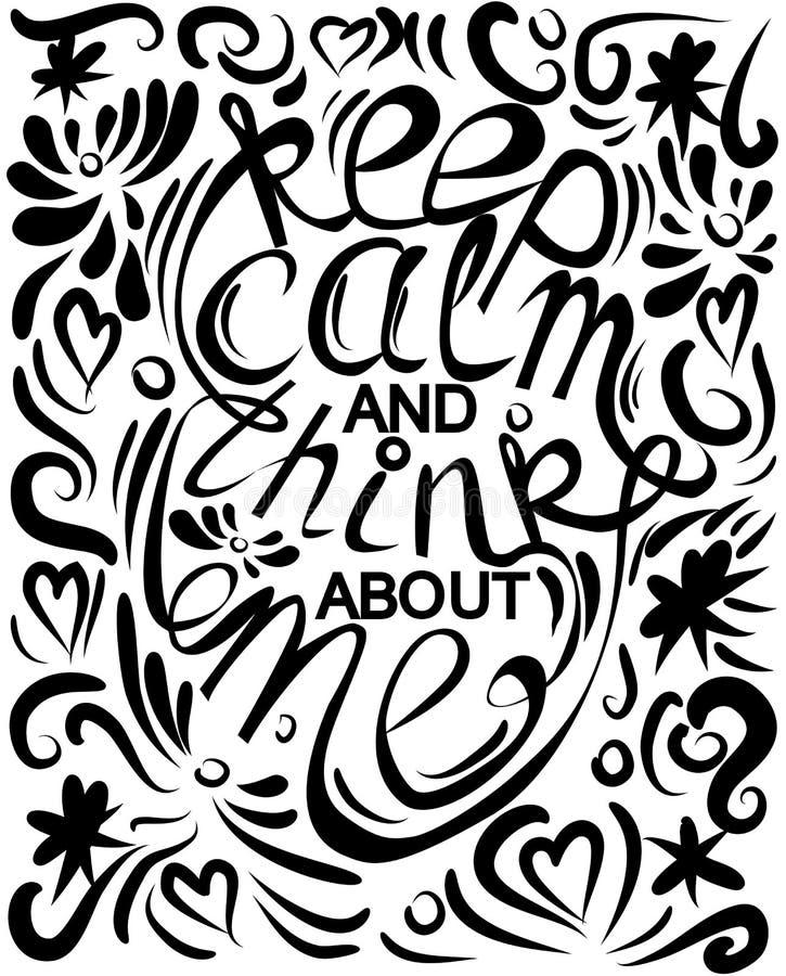 De uitdrukking houdt kalm en denkt over me, het van letters voorzien, druk, motievenuitdrukking vector illustratie