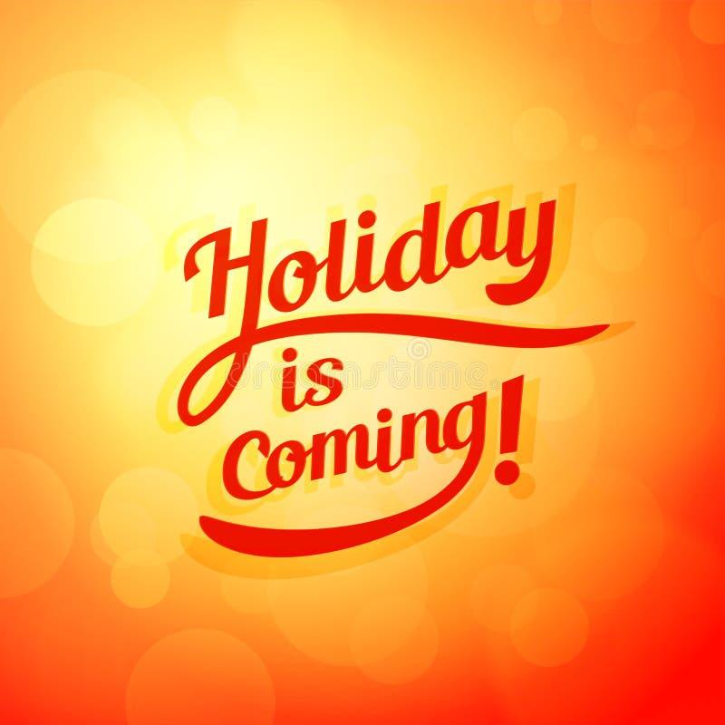 De vakantie komt - Vectoraffiche voor Autumn Holidays, Nieuwjaar en Kerstmis royalty-vrije illustratie