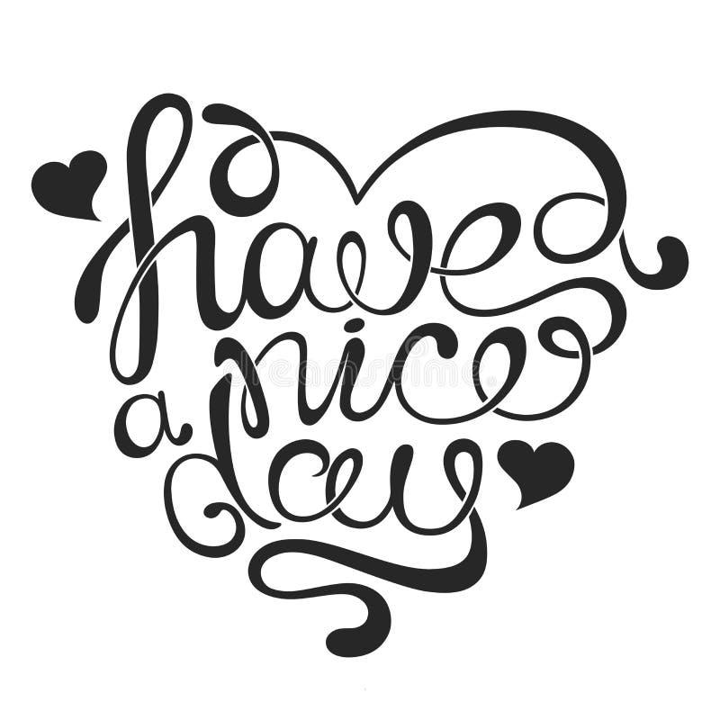 De vector handdrawn kalligrafische uitdrukking ` heeft een aardige dag ` in de vorm van een hart stock illustratie