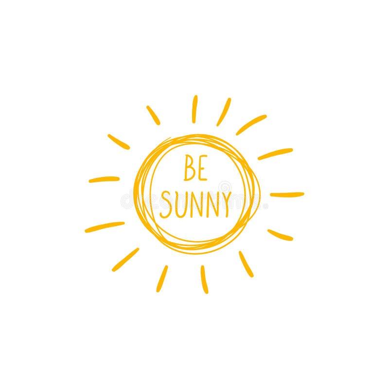 De vector Motievenaffiche, Hand Getrokken Zon en is Sunny Handwritten Inscription Isolated, Positief het Denken Concept stock illustratie