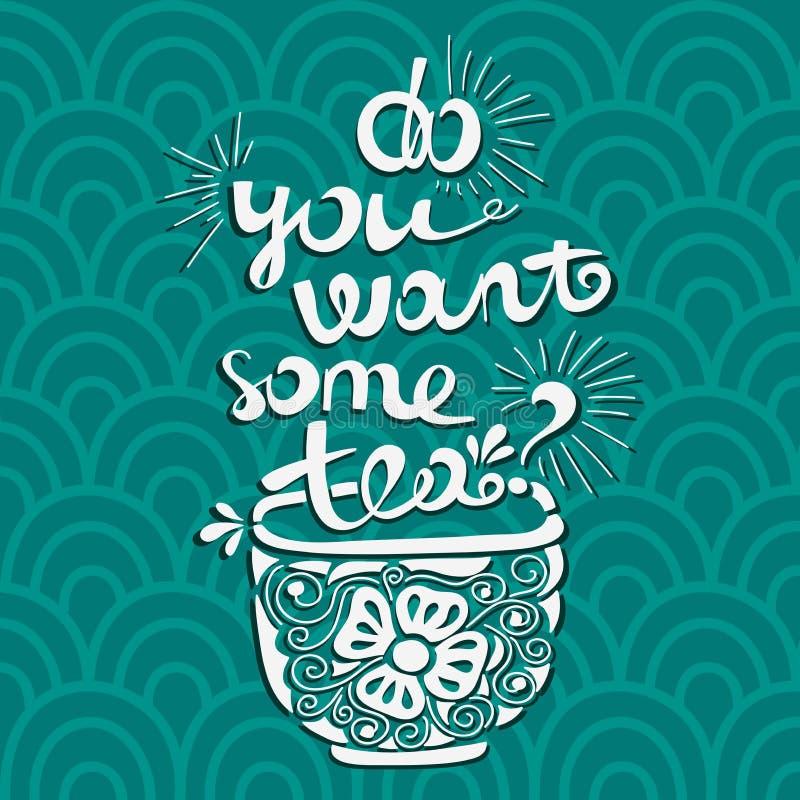 De vectorillustratie u wil wat thee? Doopvontsamenstelling Illustratie voor prentbriefkaaren, affiches, banners stock illustratie
