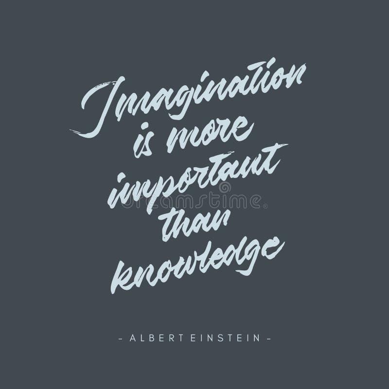 De verbeelding is belangrijker dan de kenniswijnoogst de hand geschreven affiche van het de typografiecitaat van de borstel van l vector illustratie