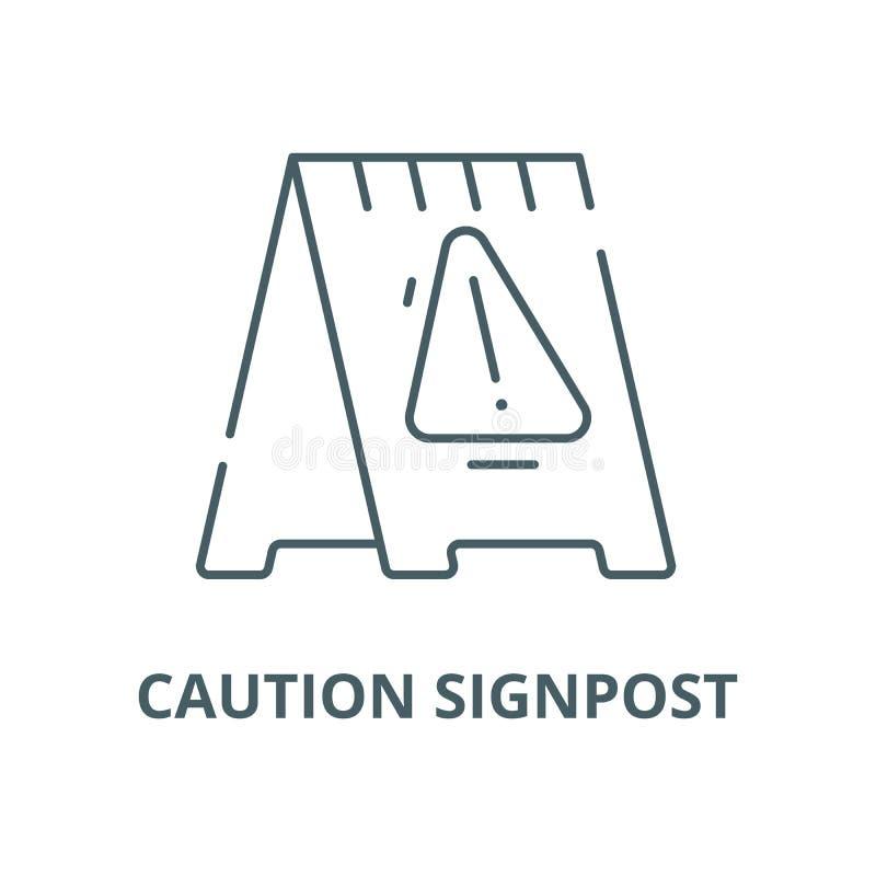 De voorzichtigheid voorziet vectorlijnpictogram, lineair concept, overzichtsteken, symbool van wegwijzers royalty-vrije illustratie