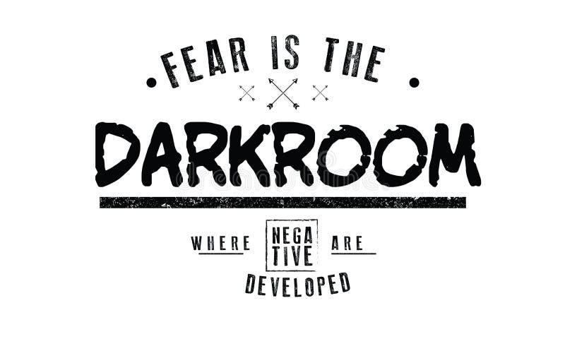 De vrees is de donkere kamer waar de negatieven worden ontwikkeld royalty-vrije illustratie
