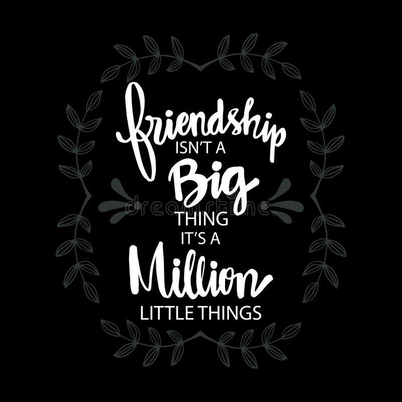 De vriendschap is geen groot ding, is het miljoen kleine dingen royalty-vrije illustratie