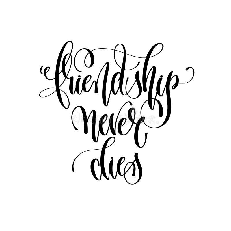 De vriendschap sterft nooit - overhandig van letters voorziende inschrijvingsteksten, motivat vector illustratie