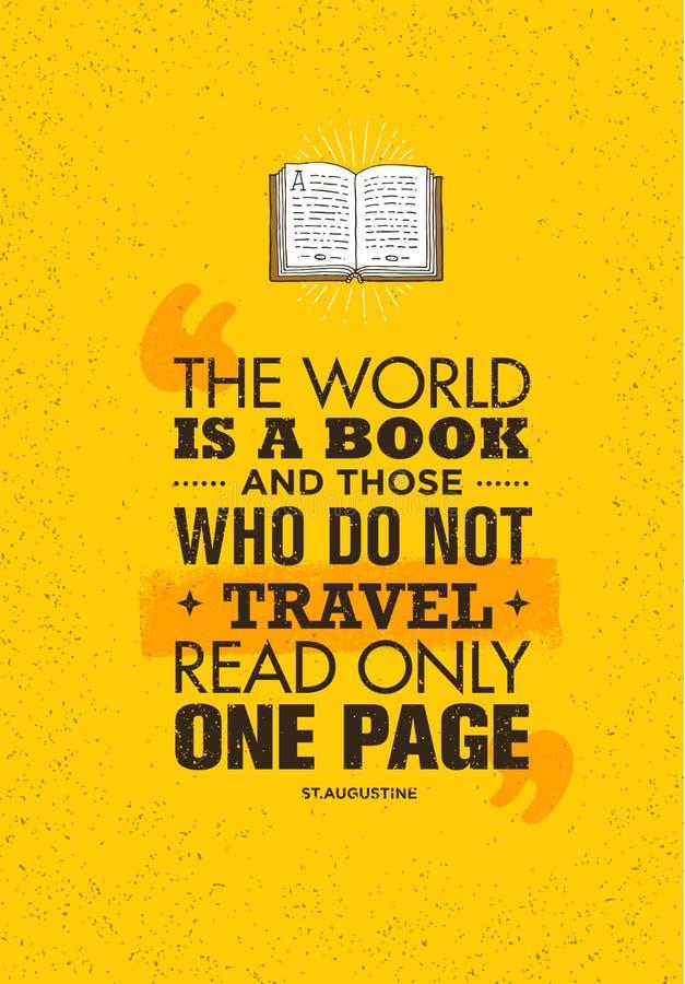 De Wereld is een Boek en Hen Die Do Not Travel las slechts Één Pagina Het inspirerende Citaat van de Avonturenmotivatie vector illustratie