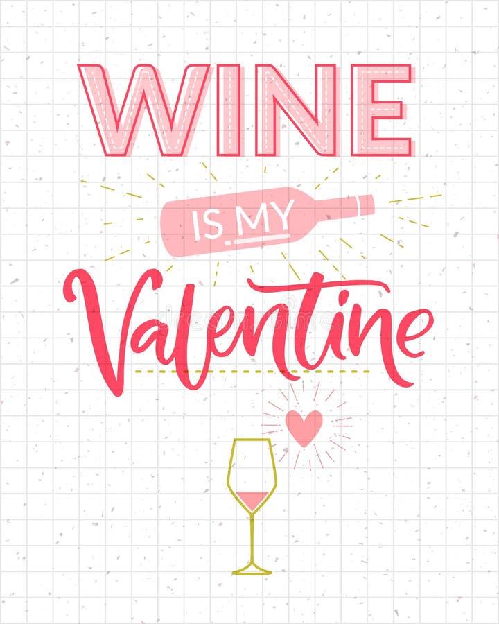 De wijn is mijn Valentine De grappige kaart van de Valentijnskaartendag met fles en glas Typografieinschrijving voor t-shirt en s royalty-vrije illustratie