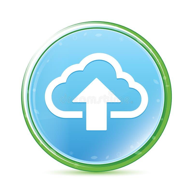 De wolk uploadt cyaan blauwe ronde knoop van pictogram de natuurlijke aqua vector illustratie