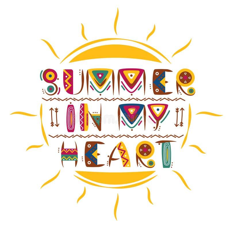 De zomer in mijn hartwoorden ontwerpt in gekleurde primitieve Afrikaanse stijl met hand getrokken zon stock illustratie