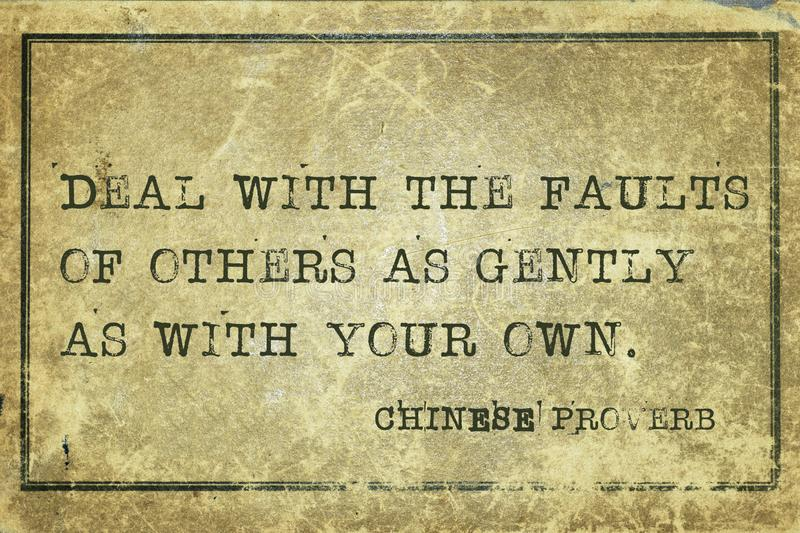 Faults CP. Deal with the faults of others as gently - ancient Chinese proverb printed on grunge vintage cardboard royalty free illustration