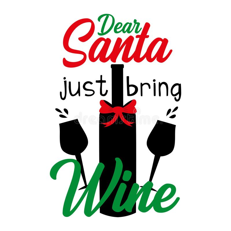 Dear Santa just bring wine, funny Christmas  text with glasses and bottle silhouette. Good for greeting card, gift, poster, textile stock illustration