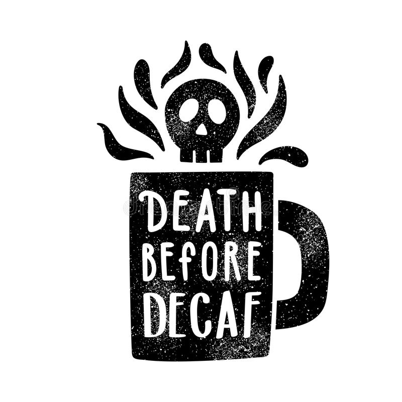 Free Death Before Decaf. Cup Silhouette And Lettering. Stock Image - 89556251