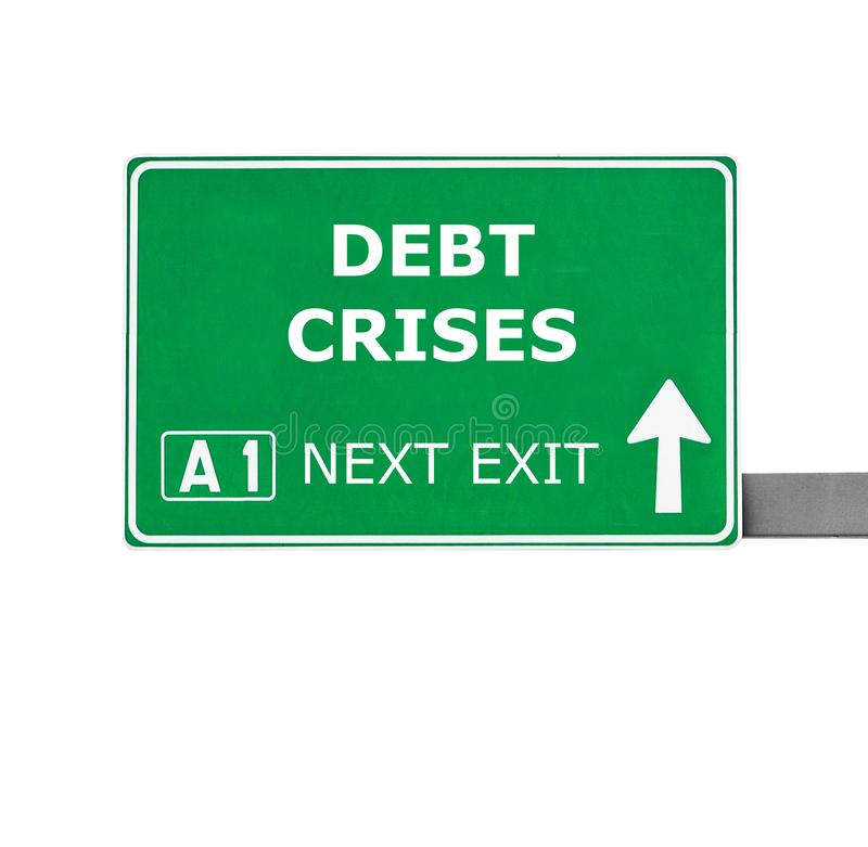 DEBT CRISES road sign isolated on white stock photo