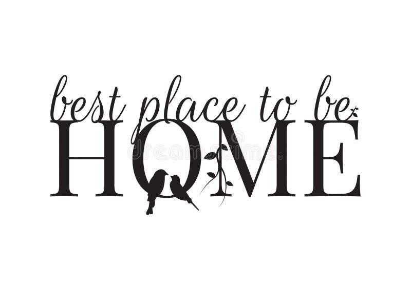 Decalques da parede, o melhor lugar a ser, da casa é bom ser casa, silhueta do pássaro e ramo ilustração royalty free