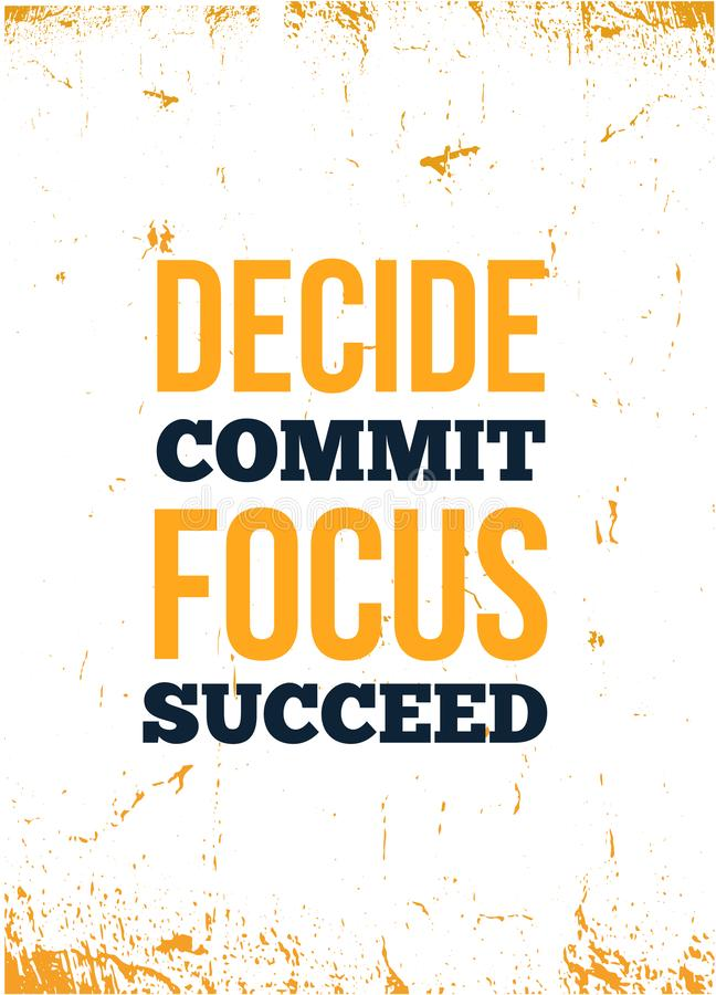 Decide, commit, focus, succeed Inspirational quote, wall art poster design. Success business concept. royalty free illustration