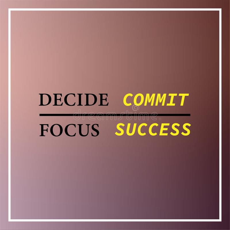 Decide commit focus success. Inspiration and motivation quote vector illustration