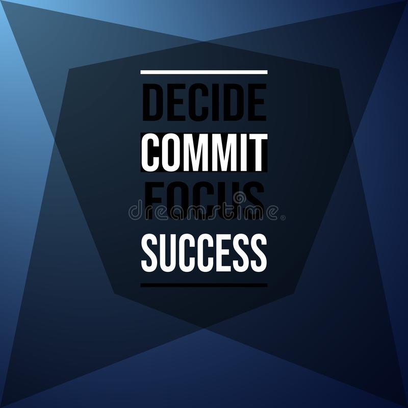 Decide commit focus success. Inspiration and motivation quote stock illustration