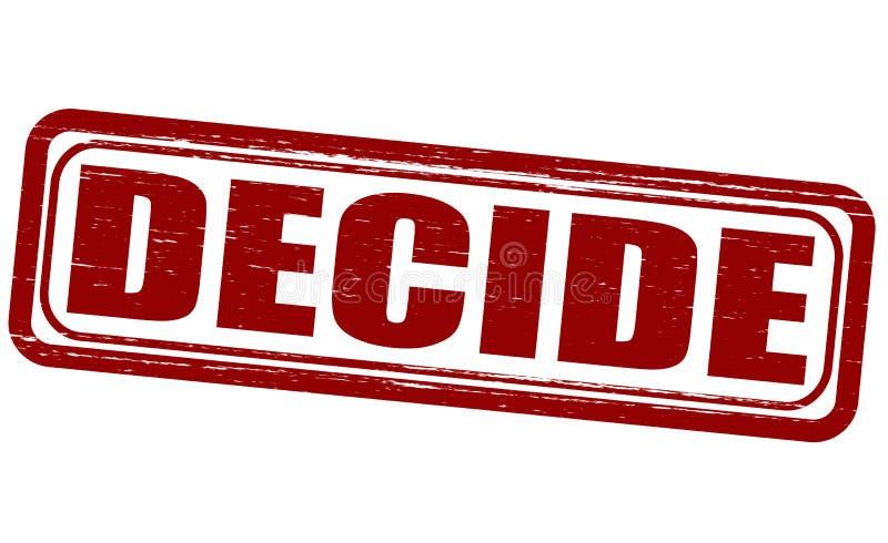 Decide. Stamp with word decide inside, illustration vector illustration