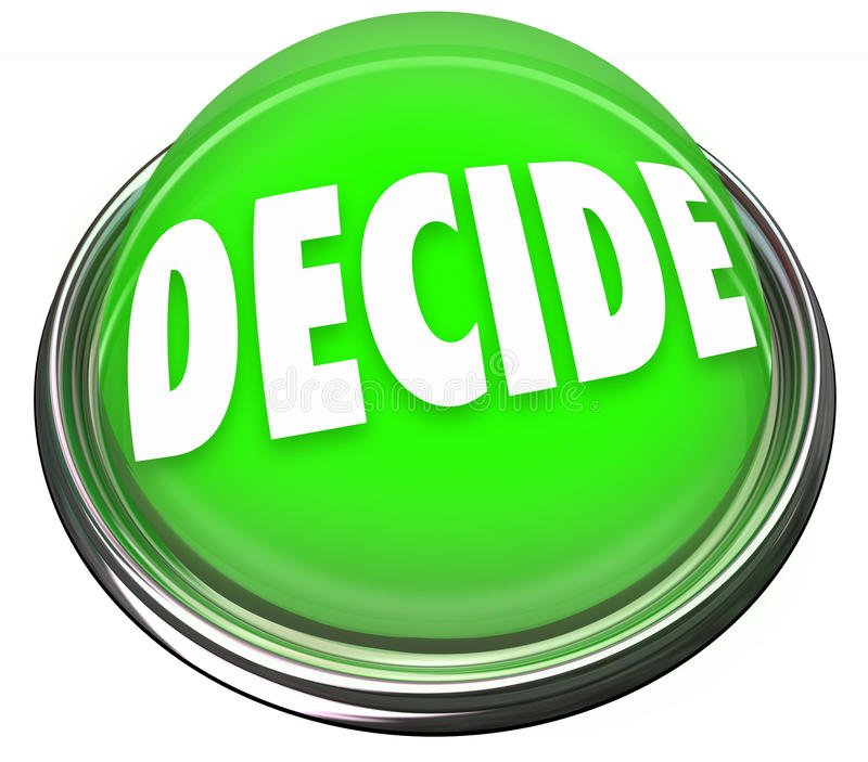Decide Word Pick Choose FInal Decision Selection Button Light. A round green button in metal and light with the word Decide to illustrate making a pick stock illustration