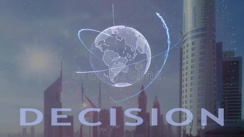 Decision text with 3d hologram of the planet Earth against the backdrop of the modern metropolis. Futuristic animation concept stock illustration
