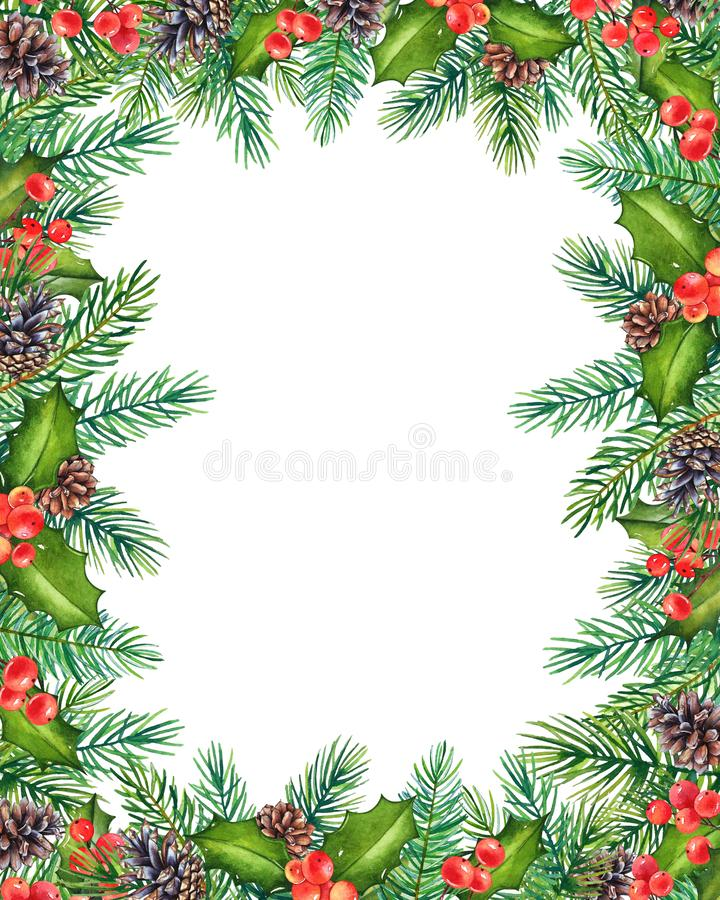 Decorative Christmas floral frame with watercolor branches of holly with berries and pine tree with cones isolated on white stock illustration