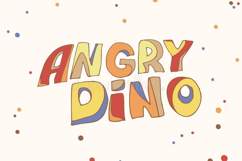 Decorative inscription Angry dino with hand-drawn letters. stock photo