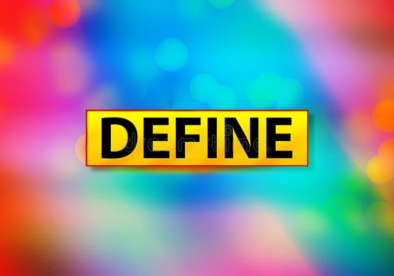Definiera den abstrakta färgrika illustrationen för den bakgrundsBokeh designen royaltyfri illustrationer