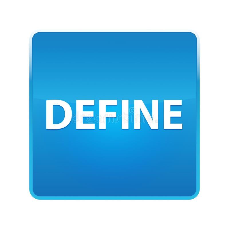 Definiera den skinande blåa fyrkantiga knappen vektor illustrationer