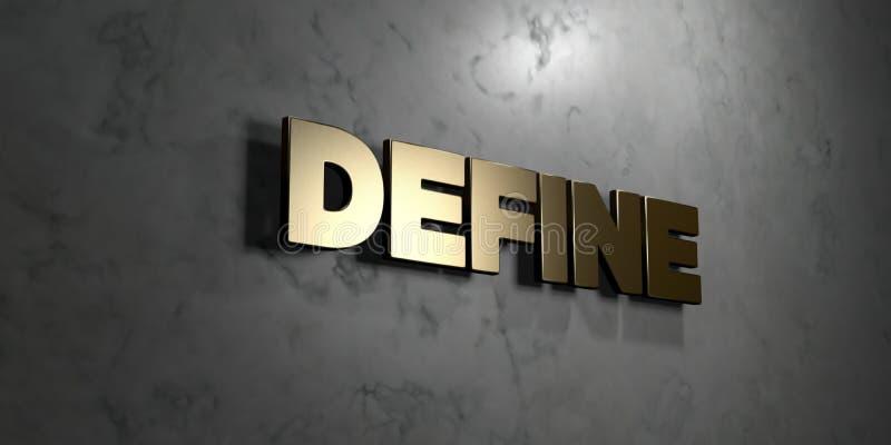 Definiera - guld- tecken som monteras på den glansiga marmorväggen - den 3D framförda fria materielillustrationen för royalty vektor illustrationer