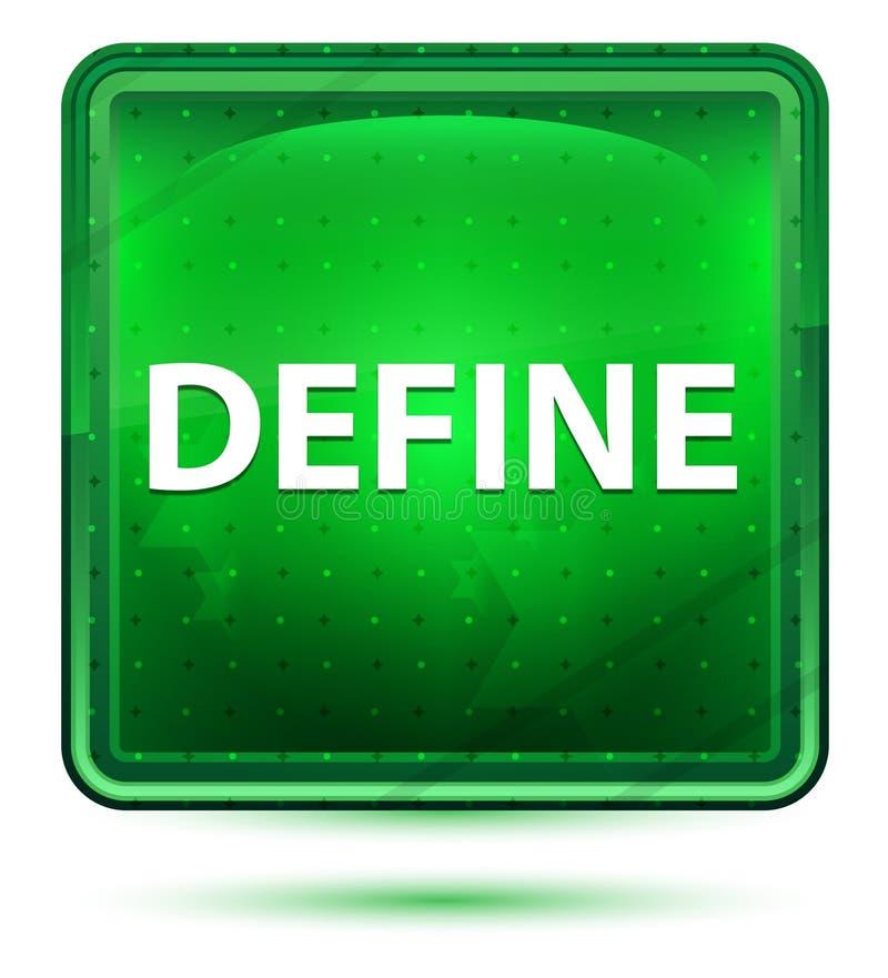 Definiera neonljus - grön fyrkantig knapp stock illustrationer