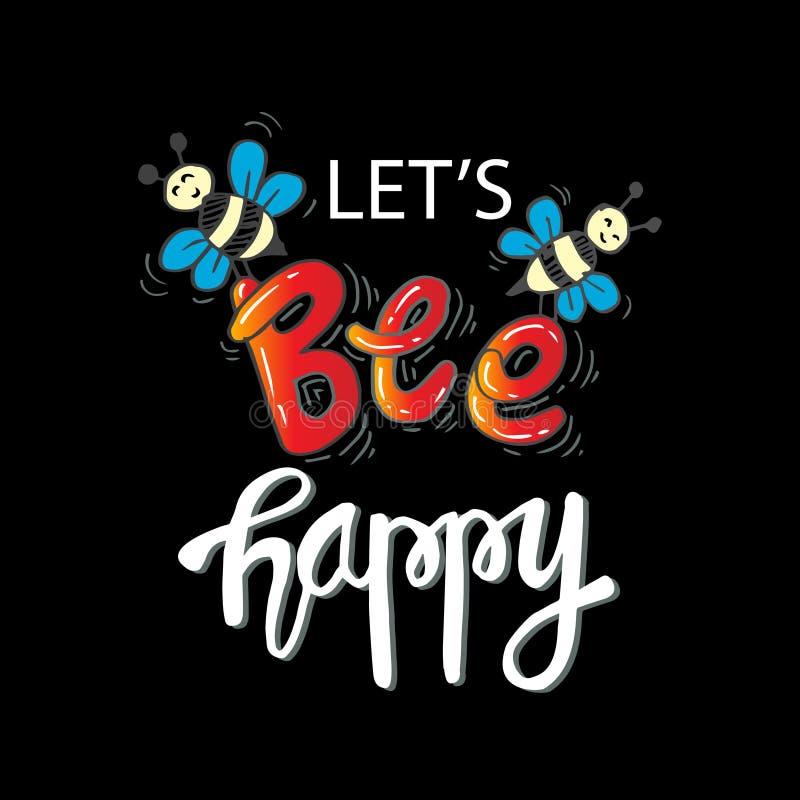 Deixe-nos abelha feliz Citações inspiradas ilustração royalty free