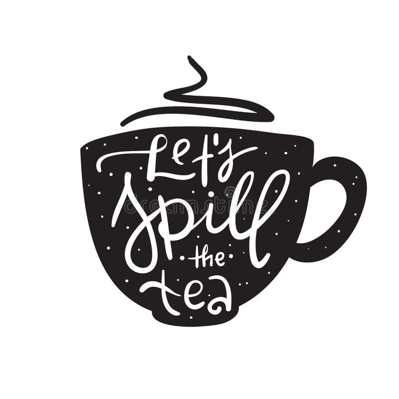 Deixe-nos derramar o chá - simples inspire e citações inspiradores Calão inglês da juventude ilustração royalty free