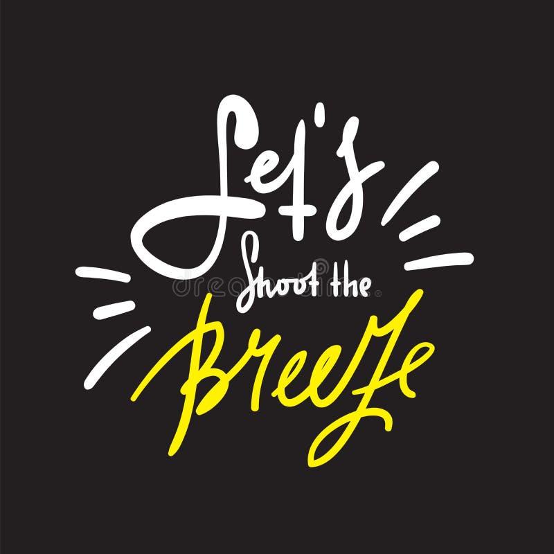 Deixe-nos disparar na brisa - simples inspire e citações inspiradores ilustração stock