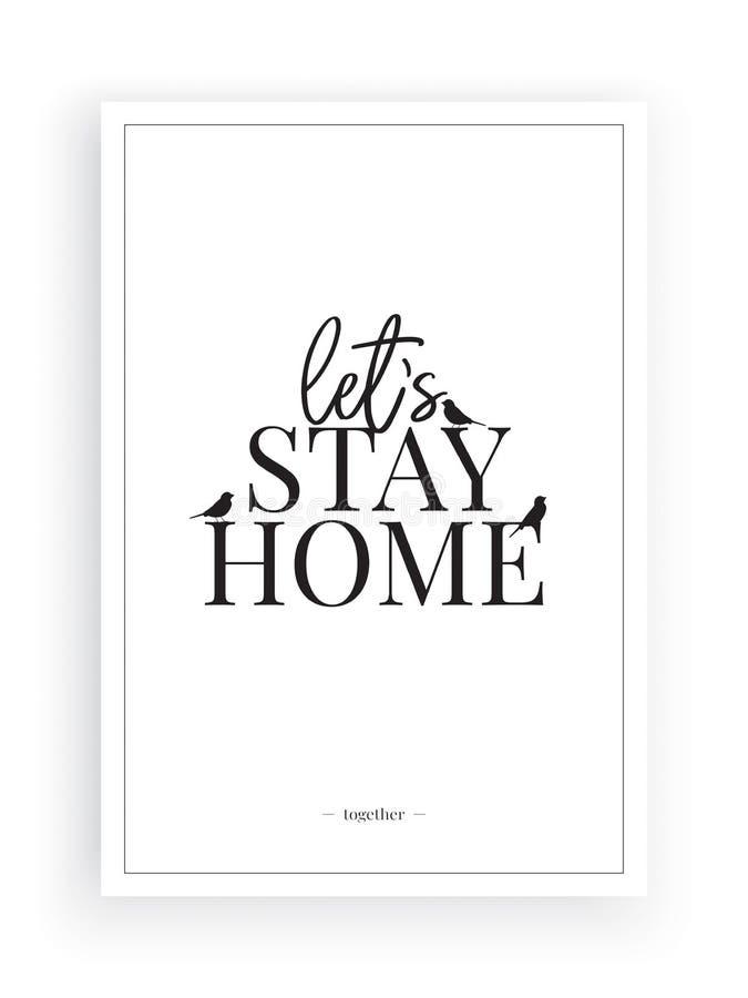 Deixe-nos ficar em casa, exprimindo o vetor do projeto, rotulação, projeto do cartaz isolada no fundo branco, decalques da parede ilustração stock