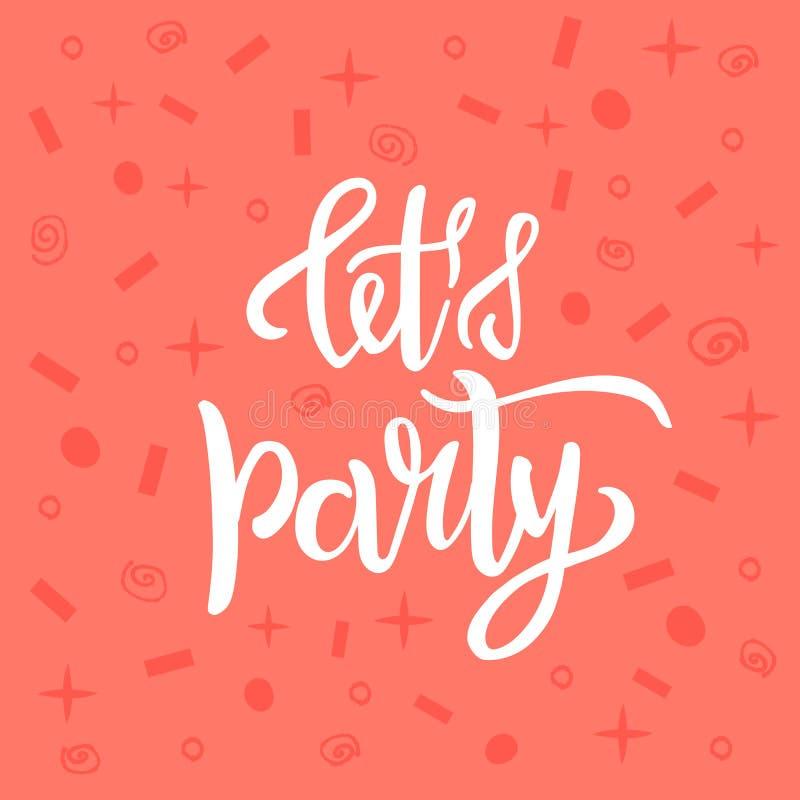 Deixe-nos partido que rotula o texto como o cartão da celebração, convite, cartão, bandeira Ilustração do vetor com confetes sobr ilustração stock