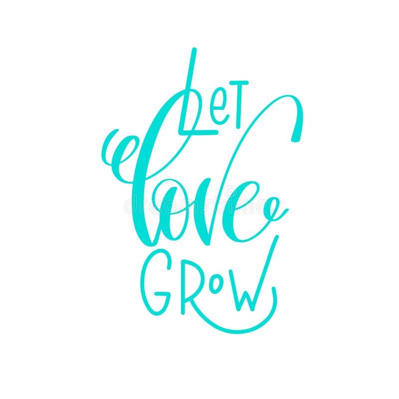Deixe o amor crescer - entregue citações da caligrafia da rotulação aos Valentim d ilustração do vetor