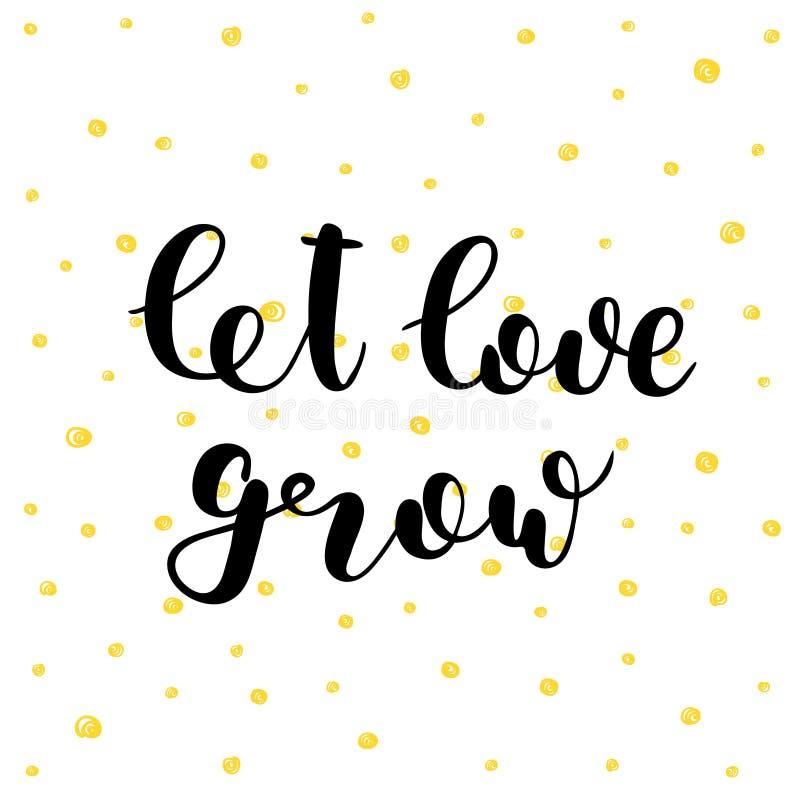 Deixe o amor crescer Ilustração do vetor da rotulação ilustração do vetor