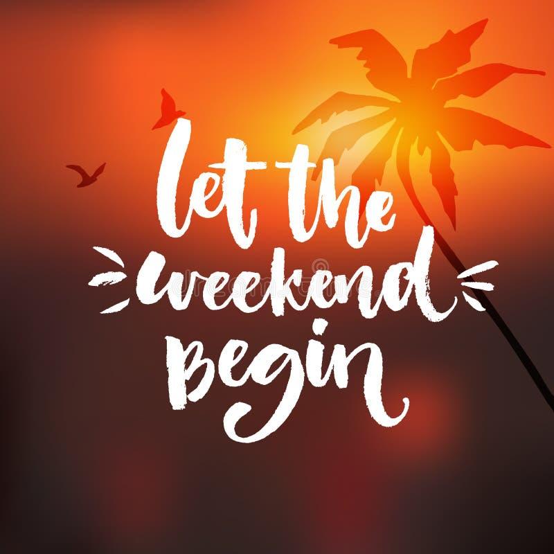 Deixe o fim de semana começar Citações engraçadas sobre o término da semana, citações inspiradores do escritório no fundo alaranj ilustração royalty free