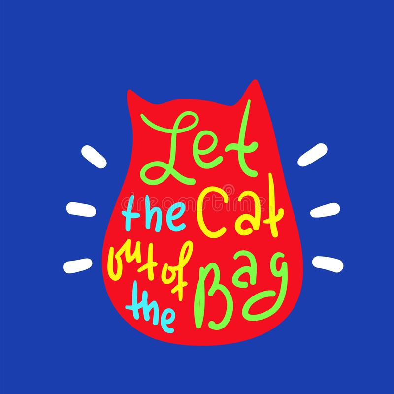 Deixe o gato fora do saco - engraçado inspire e citações inspiradores Rotulação bonita tirada mão ilustração do vetor