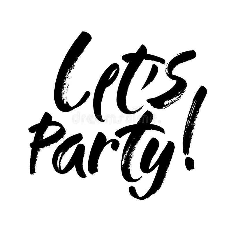 Deixe o ` s party no estilo da rotulação da inscrição Vetor da escova da rotulação da mão Caligrafia moderna escrita à mão da esc ilustração do vetor