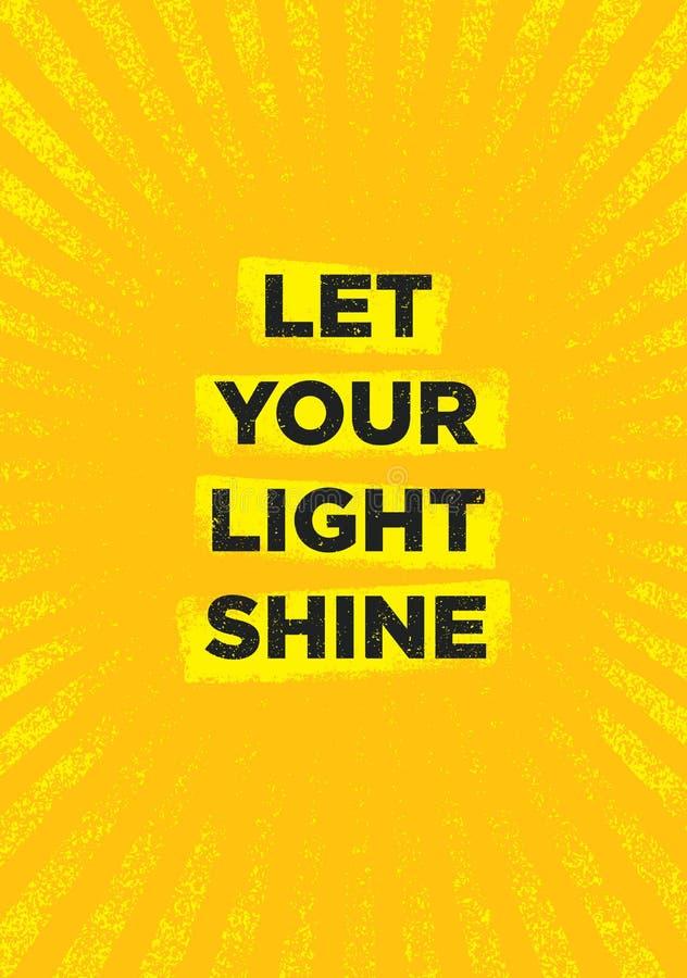 Deixe seu brilho claro Molde criativo inspirador do cartaz das citações da motivação Conceito de projeto da bandeira da tipografi ilustração royalty free